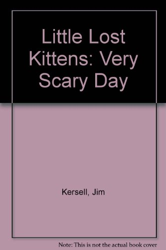 The Little Kitten's Very Scary Day