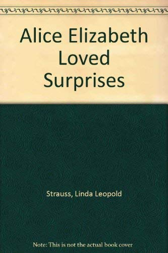 9780874066531: Alice Elizabeth Loved Surprises