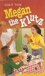Megan the Klutz: Alida E. Young