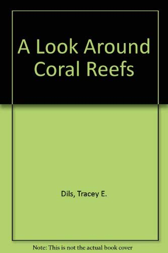 9780874067286: A Look Around Coral Reefs
