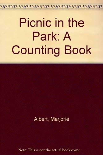 Picnic in the park: A counting book: Albert, Marjorie, Miller,