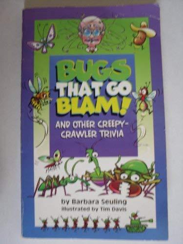 9780874067743: Bugs That Go Blam & Other Creepy Crawler Trivia