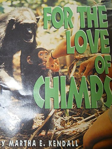 For the Love of Chimps: The Jane: Kendall, Martha E.