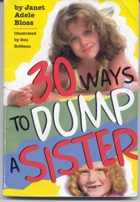 9780874068054: 30 Ways to Dump a Sister