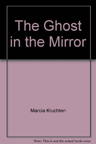 The Ghost in the Mirror: Marcia Kruchten, Marcia