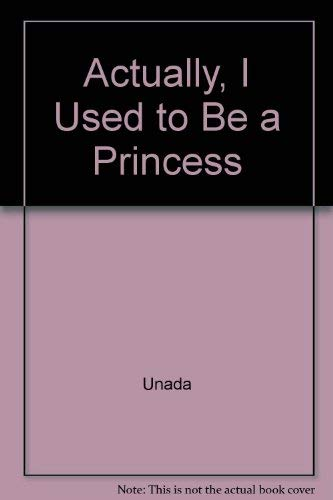 Actually, I Used to Be a Princess: Unada