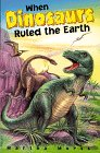 9780874068719: When Dinosaurs Ruled the Earth