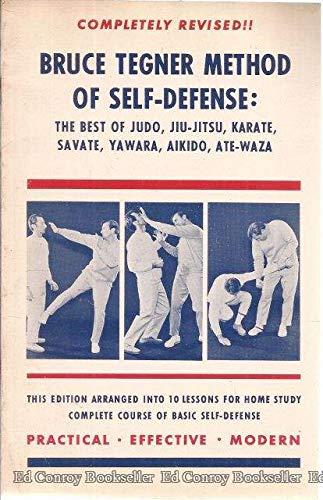 Bruce Tegner Method of Self Defense : The Best of Judo , Jiu Jitsu , Karate , Savate , Yawara , ...