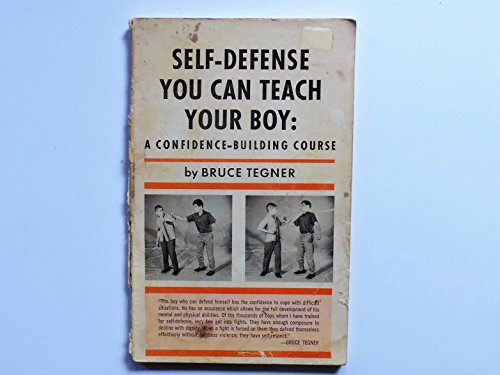 Self-defense you can teach your boy: A confidence-building course (0874070058) by Tegner, Bruce