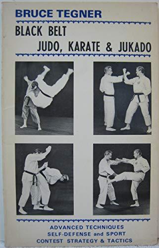 Black belt judo, karate & jukado: Bruce Tegner