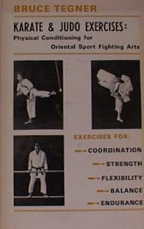 Karate & judo exercises: physical conditioning for Oriental sport fighting arts (0874070228) by Tegner, Bruce