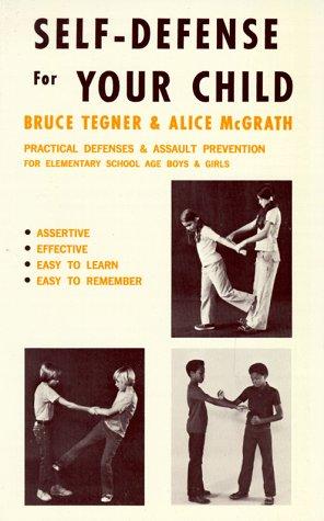 Self-Defense for Your Child: Bruce Tegner; Alice