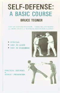 Self-Defense, a Basic Course: Tegner, Bruce