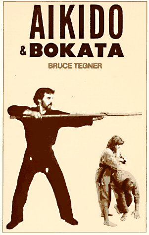 Aikido and Bokata: Tegner, Bruce