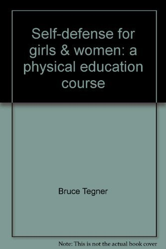 Self-defense for girls & women: A physical: Tegner, Bruce