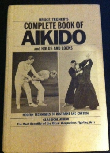 9780874075076: Complete Book of Aikido and Holds and Locks [Hardcover] by Tegner B