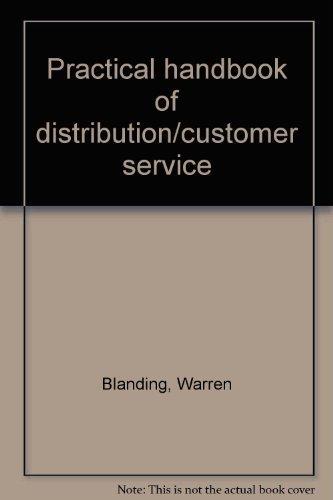 Practical handbook of distribution/customer service: Blanding, Warren
