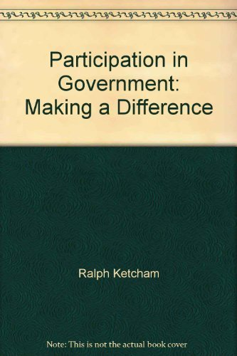 Participation in Government: Making a Difference: Ketcham, Ralph; Meiklejohn,