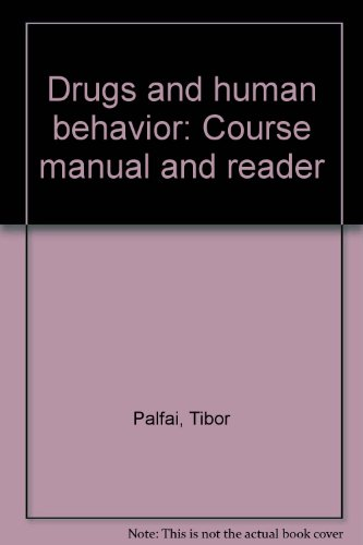 9780874119565: Drugs and human behavior: Course manual and reader