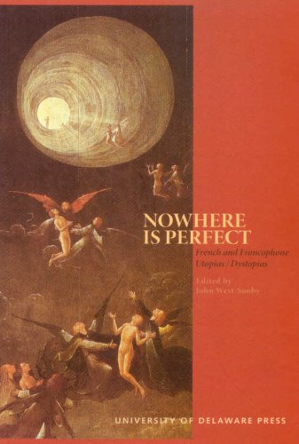 9780874130485: Nowhere is Perfect: French and Francophone Utopias/Dystopias