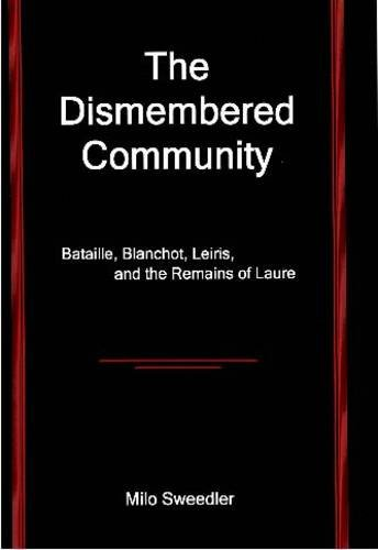 9780874130522: The Dismembered Community: Bataille, Blanchot, Leiris, and the Remains of Laure