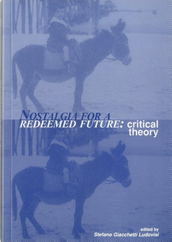 9780874130720: Nostalgia For A Redeemed Future: Critical Theory