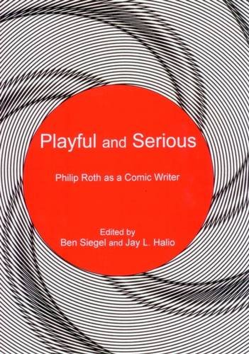 9780874130942: Playful and Serious: Philip Roth As a Comic Writer