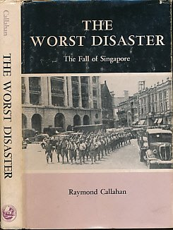 9780874131123: The Worst Disaster: The Fall of Singapore