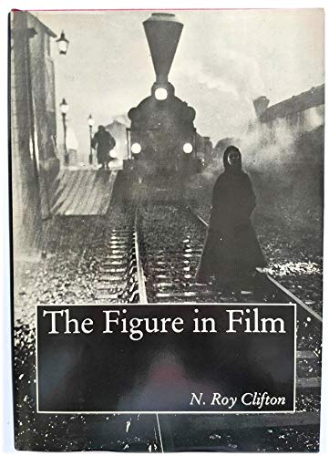 9780874131895: The Figure in Film