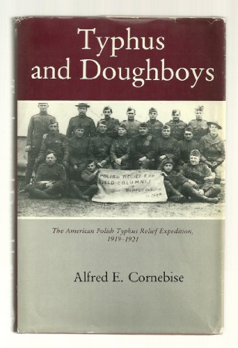 9780874132168: Typhus and Doughboys: The American Polish Typhus Relief Expedition, 1919-1921