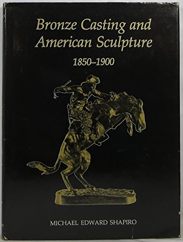 9780874132182: Bronze Casting and American Sculpture, 1850-1900 (The American Arts Series)