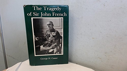 9780874132410: The Tragedy of Sir John French