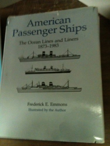 9780874132489: American Passenger Ships: The Ocean Lines and Liners, 1873-1983