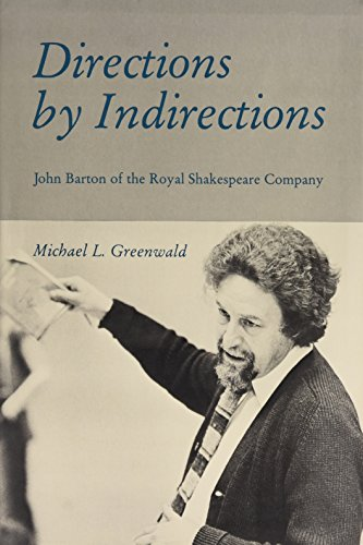9780874132649: Directions by Indirections: John Barton of the Royal Shakespeare Company