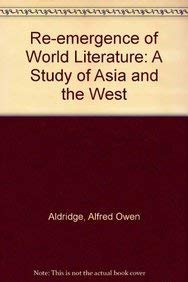 9780874132779: The Reemergence Of World Literature: A Study of Asia and the West