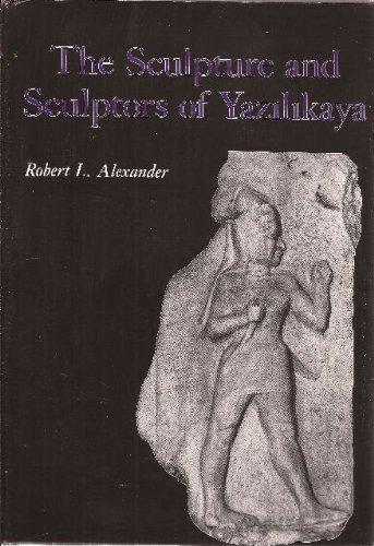 9780874132793: The Sculpture and Sculptors of Yazilikaya