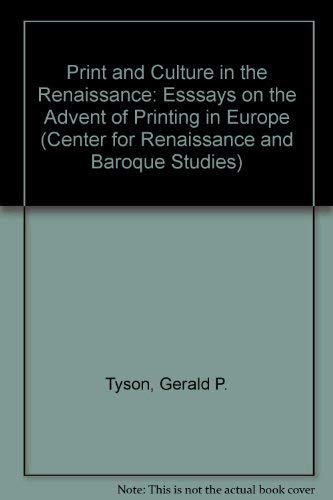 9780874132861: Print and Culture in the Renaissance: Essays on the Advent of Printing in Europe (Center for Renaissance and Baroque Studies)