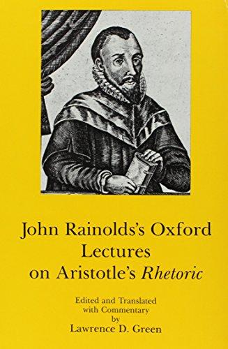 9780874132878: John Rainolds's Oxford Lectures on Aristotle's Rhetoric
