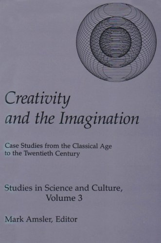 9780874132960: Creativity & The Imagination: Case Studies from the Classical Age to the Twentieth Century (Studies in Science and Culture, 3)