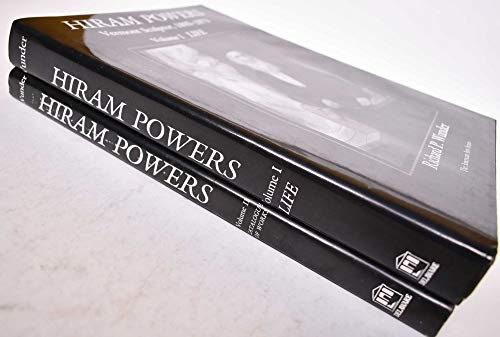 Hiram Powers: Vermont Sculptor, Vol. 1: Richard P Wunder,