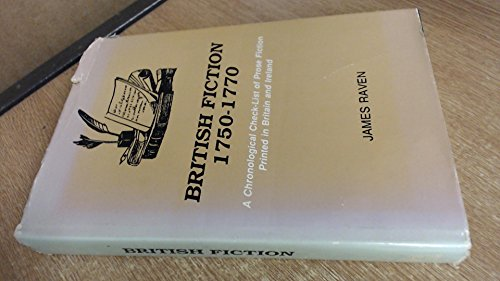 BRITISH FICTION 1750-1770: A Chronological Check-List of Prose Fiction Printed in Britain and ...