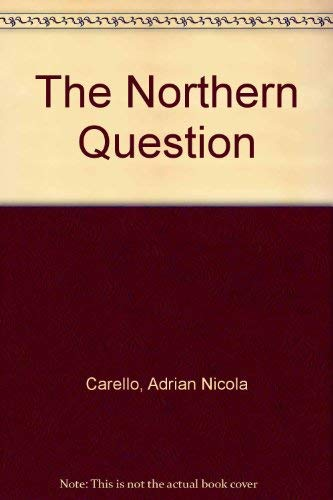 9780874133424: The Northern Question: Italy's Participation in the European Economic Community and the Mezzogiorno's Underdevelopment