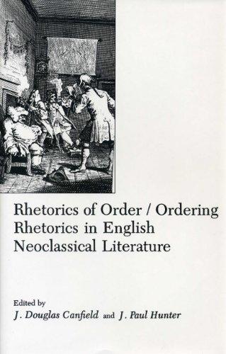 Rhetorics of Order: Ordering Rhetorics in English Neoclassical Literature (Hardback)
