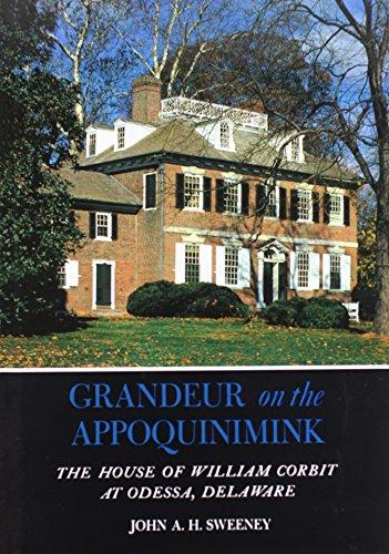 9780874133899: Grandeur on the Appoquinimink: The House of William Corbit at Odessa, Delaware