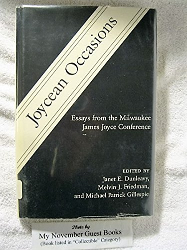 Joycean Occasions: Essays from the Milwaukee James Joyce Conference (0874134021) by Janet Egleson Dunleavy; Melvin J. Friedman; Michael Patrick Gillespie