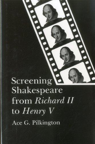 Screening Shakespeare from Richard II to Henry: PILKINGTON, Ace G.