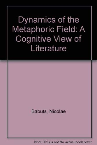 The Dynamics of the Metaphoric Field: A Cognitive View of Literature