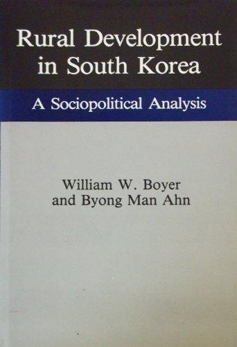 Rural Development in South Korea: A Sociopolitical: William W. Boyer;