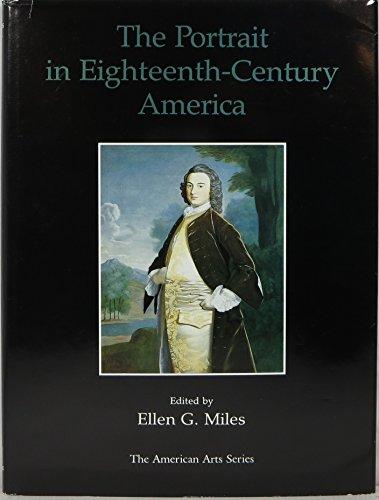 Portrait in Eighteenth Century America, The: Miles (ed.), Ellen G.