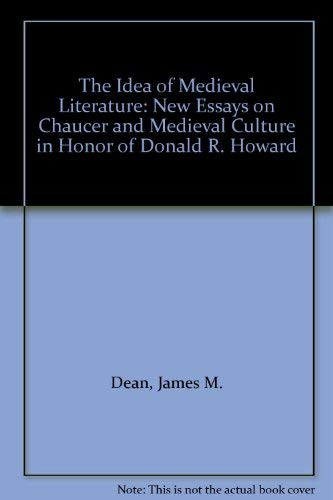 9780874134407: The Idea of Medieval Literature: Essays on Chaucer and Medieval Culture in Honor of Donald R.Howard